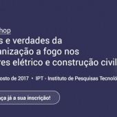 """Workshop """"Mitos e verdades da galvanização a fogo nos setores elétrico e construção civil"""""""
